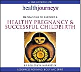img - for Meditations to Support A Healthy Pregnancy & Successful Childbirth (Health Journeys) by Belleruth Naparstek (2000-01-01) book / textbook / text book