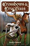 Crossbows and Crucifixes: A Novel of the Priest