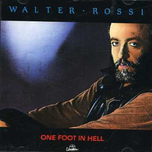 CD : Walter Rossi - One Foot In Hell (Canada - Import)