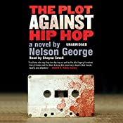 The Plot Against Hip Hop: The D Hunter Mysteries, Book 1 | Nelson George