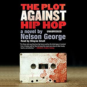 The Plot Against Hip Hop Audiobook