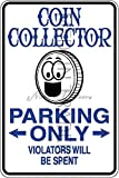 Novelty Parking Sign, Coin Collector Parking Only Aluminum Sign S8244