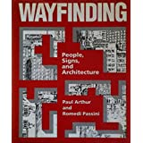 Wayfinding: People, Signs, and Architecture