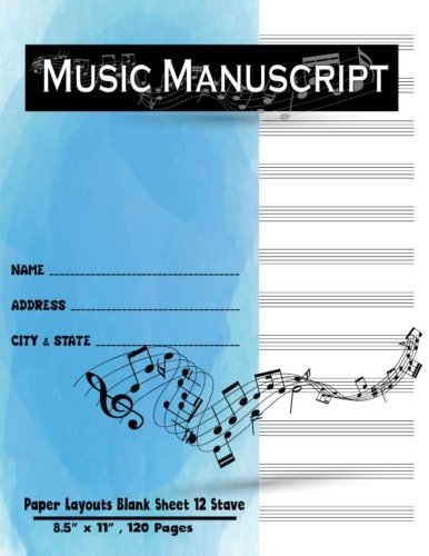 - Music Manuscript Paper Layouts Blank Sheet 12 Stave: Staff Paper, Musician Notebook Journal, Music Composition Notebook, Sheet Music Notebook Spiral ... 120 Pages (Composition Book Music) (Volume 1)