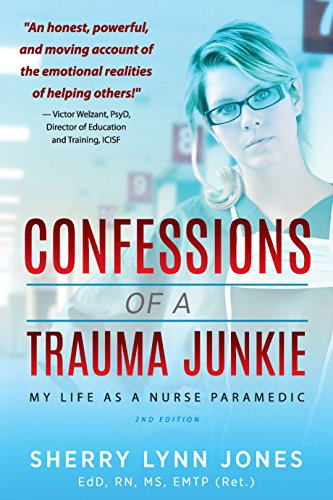 Confessions of a Trauma Junkie: My Life as a Nurse Paramedic, 2nd Edition by [Jones, Sherry Lynn]