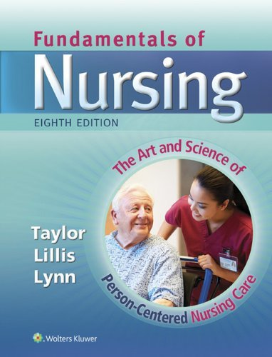 By Carol Taylor PhD MSN RN Fundamentals of Nursing (Fundamentals of Nursing: The Art & Science of Nursing Care (Eighth, North American Edition) [Hardcover]