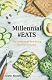 "Regardless of where you lie on the ""foodie"" spectrum — anywhere from ""Millennials are food-obsessed whackjobs"" to ""Kale isn't that bad after all"" to ""My fridge is full of kombucha and organic ghee"" — Millennial #EATS: The Generation Redefining the Fo..."