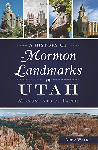 Download A History of Mormon Landmarks in Utah:: Monuments of Faith ebook