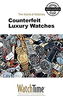 counterfeit luxury watches guidebook for luxury watches