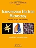 img - for Transmission Electron Microscopy: Diffraction, Imaging, and Spectrometry book / textbook / text book