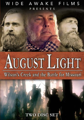 August Light: Wilson's Creek and the Battle for -