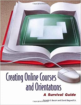 Book Creating Online Courses and Orientations: A Survival Guide by Bacon Pamela S. Bagwell David (2005-09-30)
