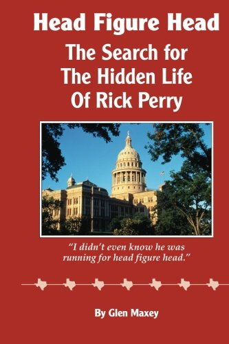 Head Figure Head: The Search for the Hidden Life of Rick Perry