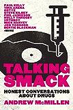 Talking Smack: Honest Conversations about Drugs
