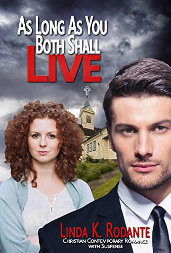 As Long As You Both Shall Live: A Christian Contemporary Romance  with Suspense (Dangerous Series Book 2) by [Rodante, Linda K.]