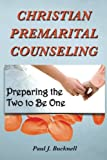 Christian Premarital Counseling: Preparing the Two to Become One