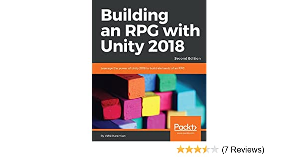 Amazon com: Building an RPG with Unity 2018: Leverage the power of