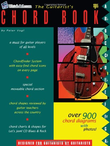 The Guitarist's Chord Book - Over 900 Guitar Chords