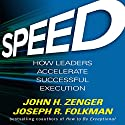 Speed: How Leaders Accelerate Successful Execution Audiobook by John H. Zenger, Joseph R. Folkman Narrated by Dave Clark