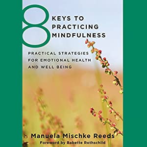 8 Keys to Practicing Mindfulness Audiobook