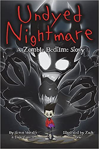 Amazoncom Undyed Nightmare A Zombie Bedtime Story 9780692889916