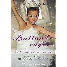 Ballando coi Ragni (balletto, fantasy, ballerine, danza classica): Gran finale con sorpresa (Italian Edition)