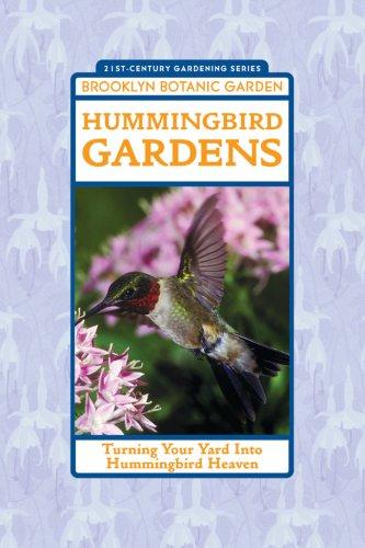 Hummingbird Gardens: Turning Your Yard Into Hummingbird Heaven (21st-Century (Hummingbird Gardens)