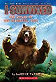 #7: I Survived the Attack of the Grizzlies, 1967 (I Survived #17)