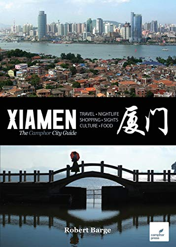 Xiamen: The Camphor City Guide