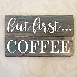 But First, Coffee Rustic Wooden Sign 8X4