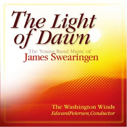 夜明けの光:ジェームス・スウェアリンジェン作品集 Light Of Dawn: The Young Band Music Of James Swearingen