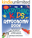 The Everything Kids' Astronomy Book: Blast into outer space with steller facts, integalatic trivia, and out-of-this-world puzzles: Blast into Outer Space ... Puzzles (The Everything® Kids Series)