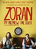 Zoran My Nephew The Idiot