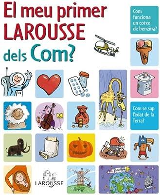 El Meu Primer Larousse dels Com Larousse - Infantil / Juvenil ...