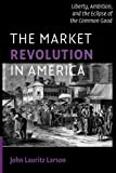 The Market Revolution in America 1st Edition