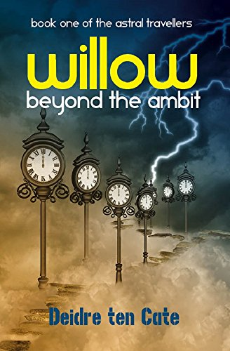 Willow: Beyond the Ambit (The Astral Travellers Book 1) (Astral Willow)