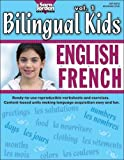 Bilingual Kids: English-French, vol. 1, Resource Book (English and French Edition)