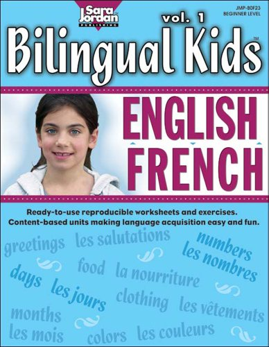 Bilingual Kids: English-French, vol. 1, Resource Book (English and French Edition) by Brand: Sara Jordan Publishing