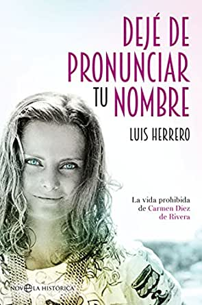 Dejé de pronunciar tu nombre (Novela histórica) eBook: Herrero ...