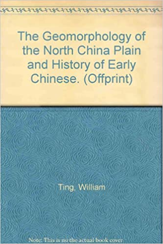 The Geomorphology of the North China Plain and History of