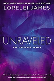 Unraveled (Mastered Book 3) by [James, Lorelei]