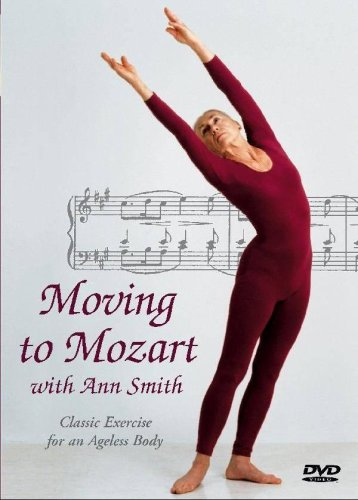 Moving to Mozart With Ann Smith: Stretching, Flexiblility, Classical Music, Easy and Fun Exercise, Amadeus Mozart