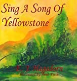Sing a Song of Yellowstone, Otium Hone and E. J. Hagadorn, 1492281042