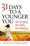 31 Days to a Younger You, Arlene Pellicane, 0736929037