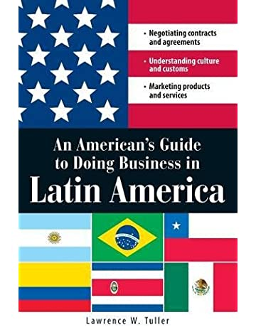 An Americans Guide to Doing Business in Latin America: Negotiating contracts and agreements. Understanding