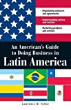 An American's Guide to Doing Business in Latin