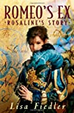 Front cover for the book Romeo's Ex: Rosalind's Story by Lisa Fiedler