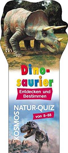 Dinosaurier: Entdecken und Bestimmen (Kosmos Natur-Quiz)