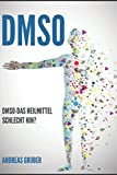 DMSO: DMSO - Das Heilmittel