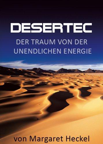 Desertec - oder der Traum von der unendlichen Energie (German Edition)